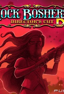 Rock Boshers DX: Directors Cut